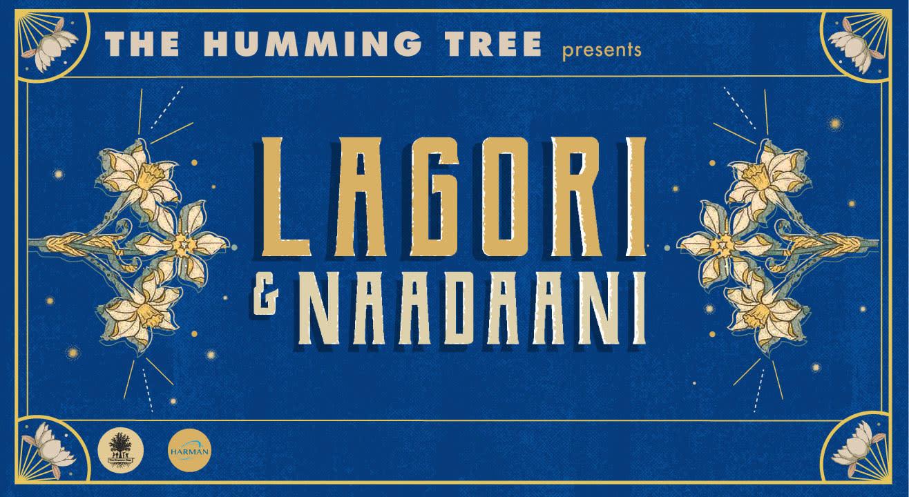 The Humming Tree Presents Lagori & Naadaani