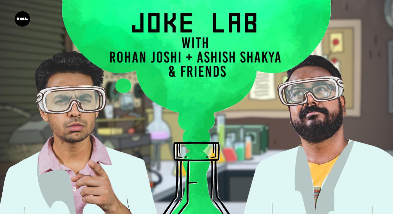 Joke Lab featuring Rohan Joshi, Ashish Shakya and friends