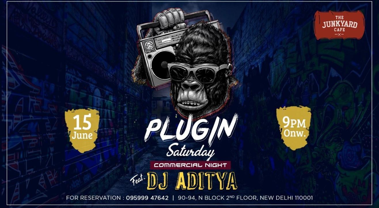 Plugin Saturday Night Ft. DJ Aditya
