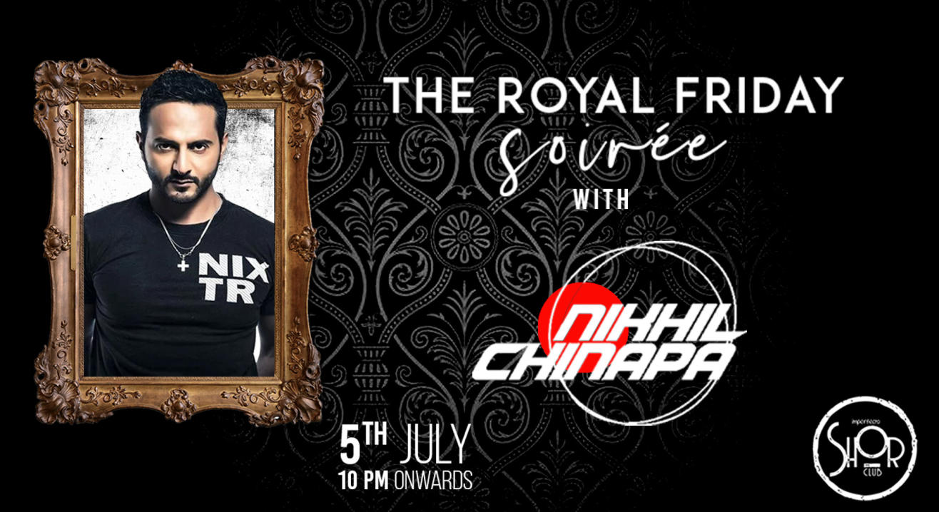 The Royal Soiree with Nikhil Chinapa