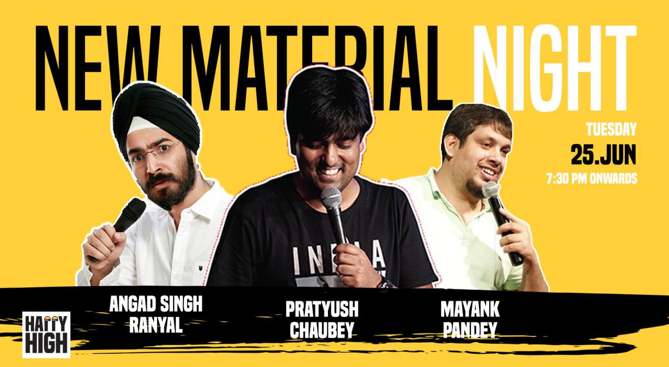 New Material Night Ft Angad Singh Ranyal, Pratyush Chaubey & Mayank Pandey.