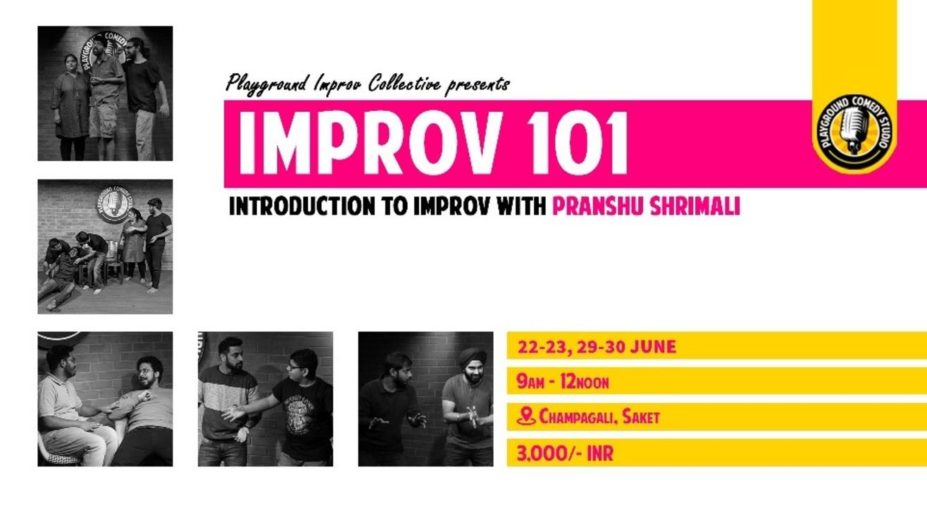 Improv 101: Introduction to Improv with Pranshu Shrimali