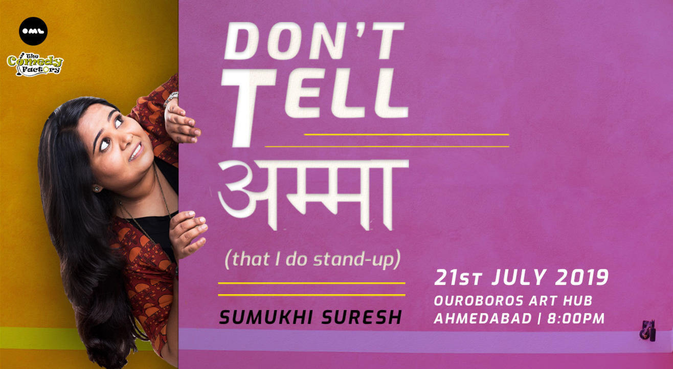Don't Tell Amma-Stand-up by Sumukhi Suresh | Ahmedabad