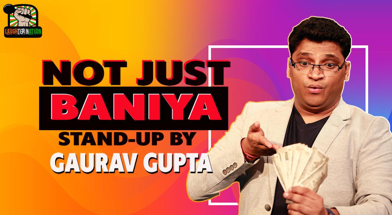 Not Just Baniya – Stand-up comedy by Gaurav Gupta