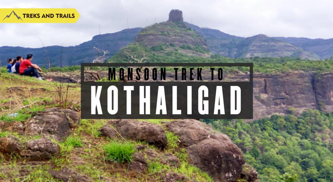 Kothaligad (Peth) Monsoon Trek | Trek & Trails