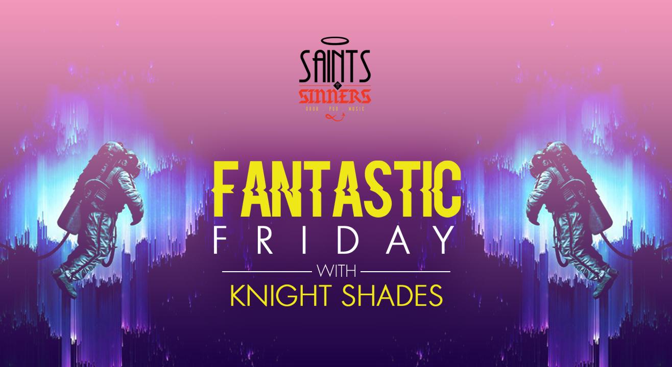 Fantastic Fridays with Knight Shades