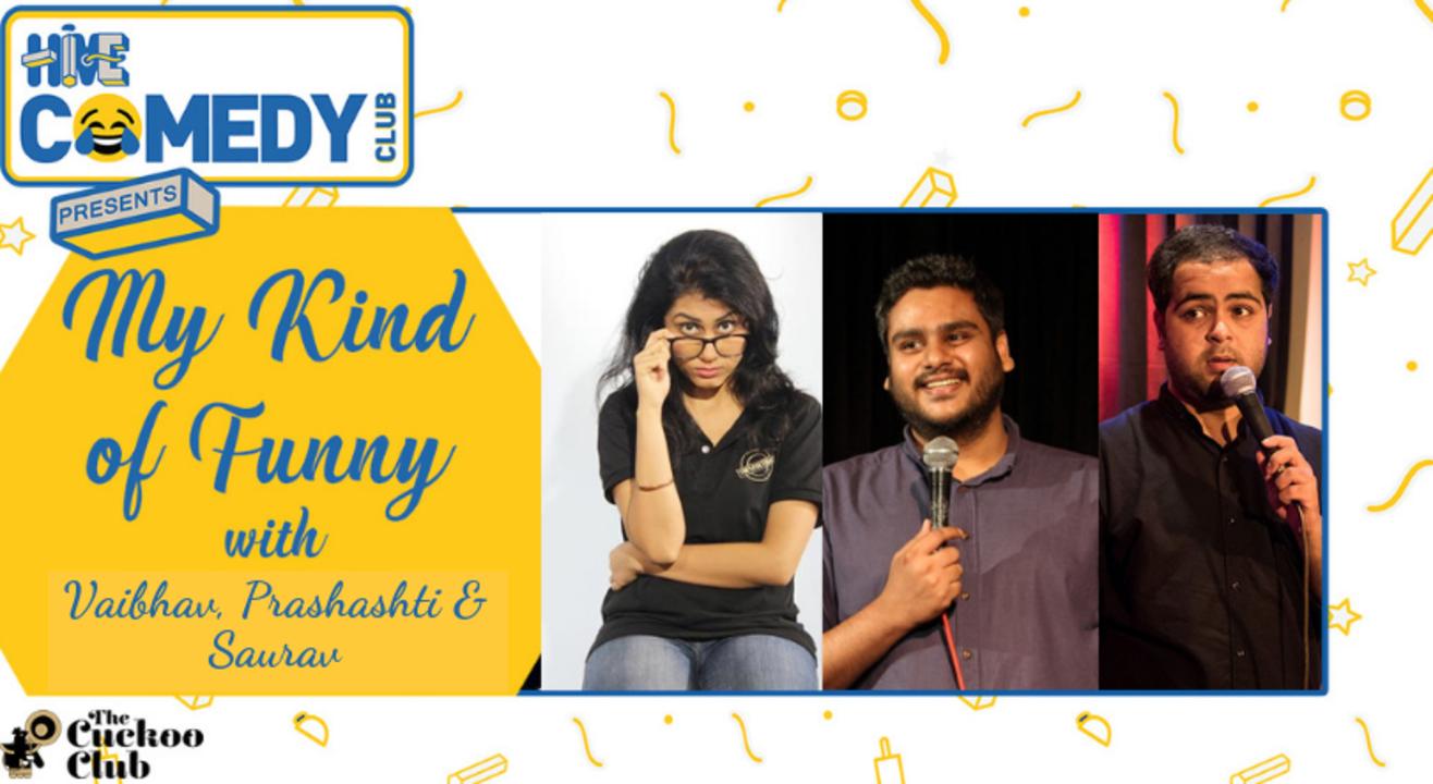 My Kind of Funny #15 with Prashashti, Vaibhav and Saurav