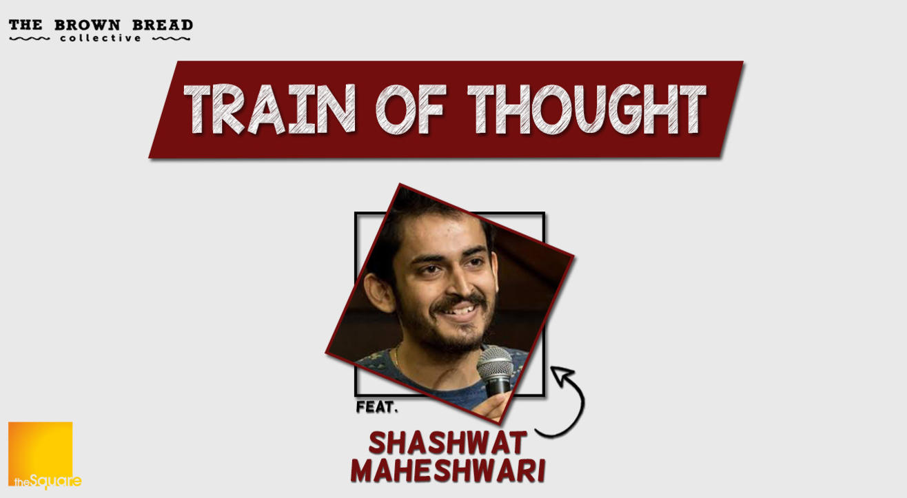 Train of thought – A stand up show by  Shashwat Maheshwari