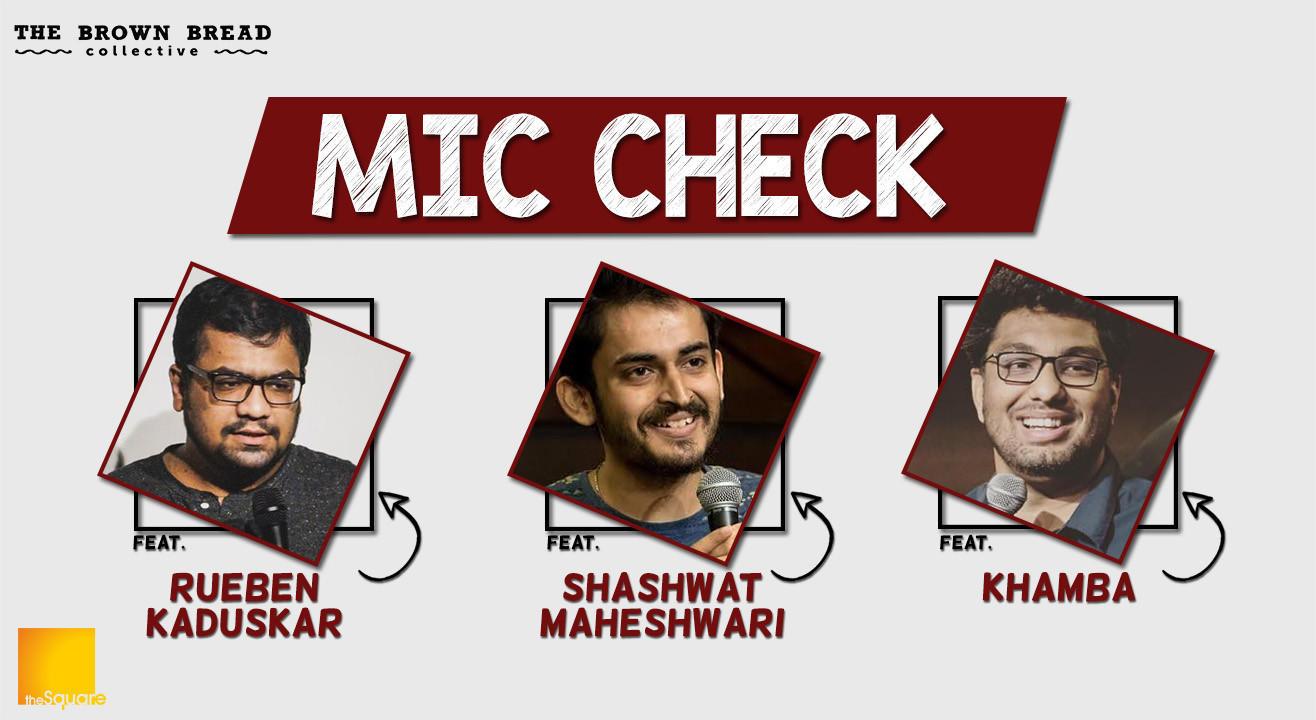 Mic Check ft. Khamba, Shashwat and Rueben