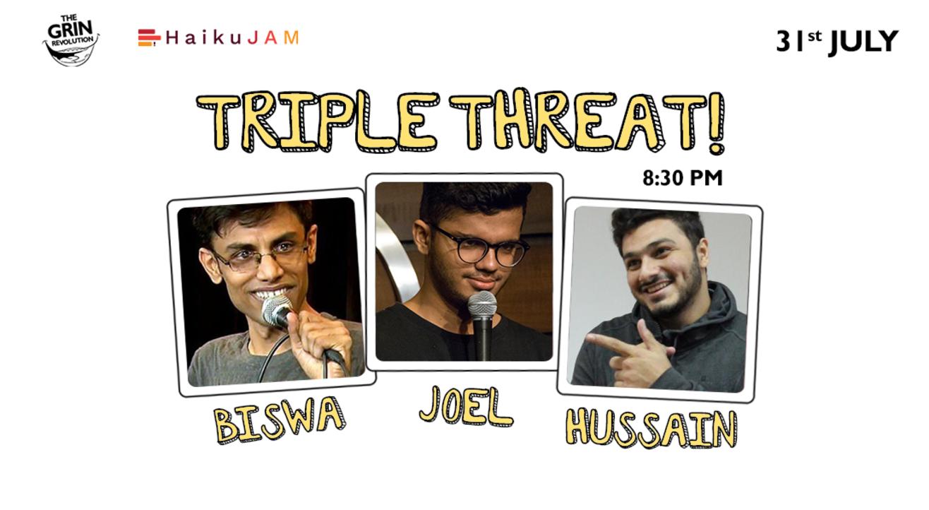 Grin Revolution: Triple Threat w/ Biswa, Joel & Hussain!