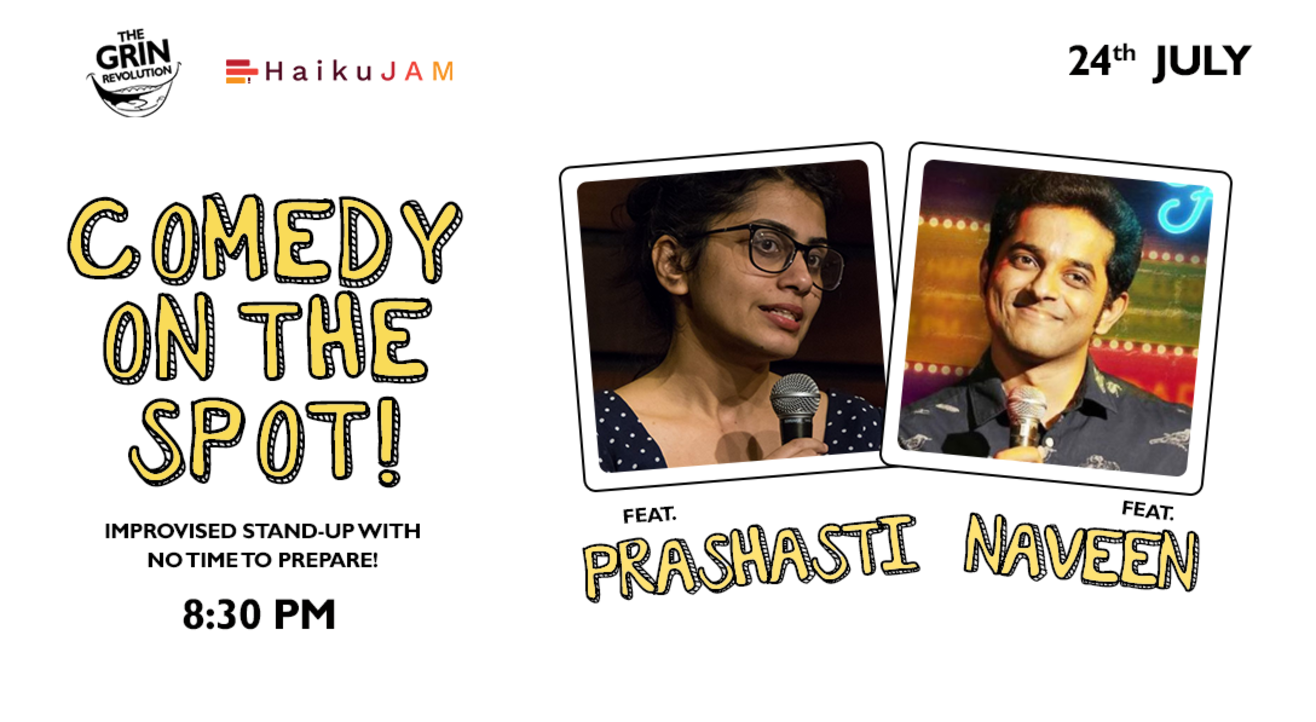 Grin Revolution: Comedy on the Spot w/ Prashasti & Naveen