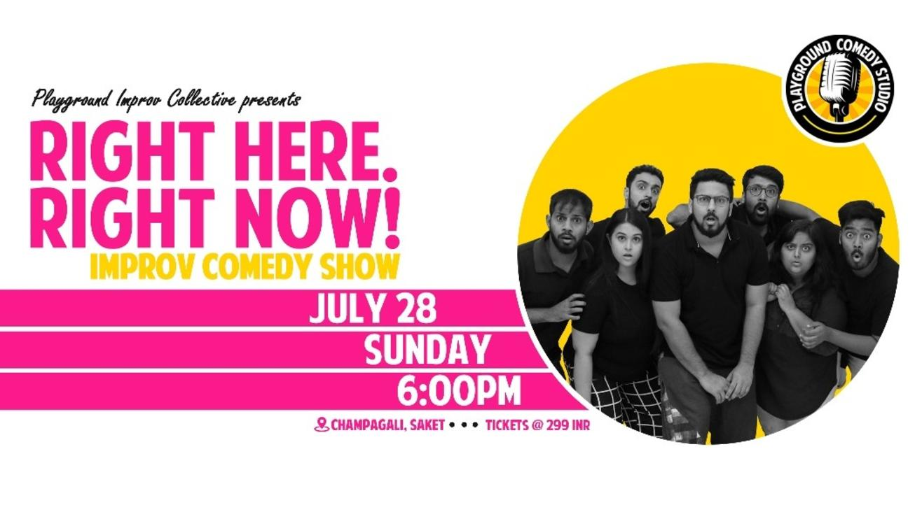 Right Here. Right now! – Improv Comedy Show