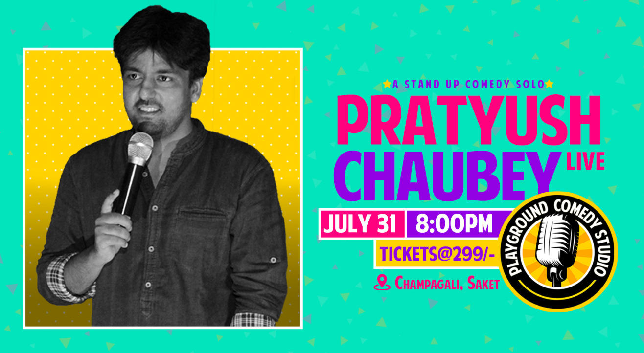 Pratyush Chaubey Live - A Stand Up Comedy Solo