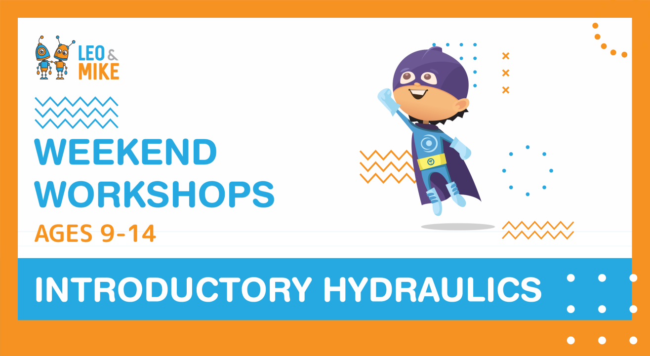4 Hour Workshop: Introductory Hydraulics | Age Group 9-14 Years