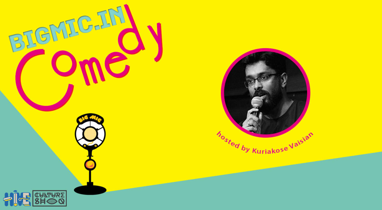 BIGMIC.in Comedy Open Mic hosted by Kuriakose Vaisian