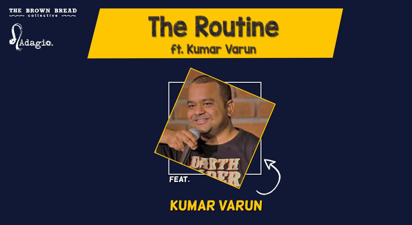 The Routine ft. Kumar Varun