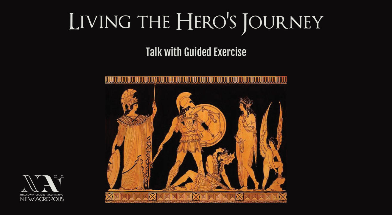 Living the Hero's journey - Talk with Guided Exercise | New Acropolis