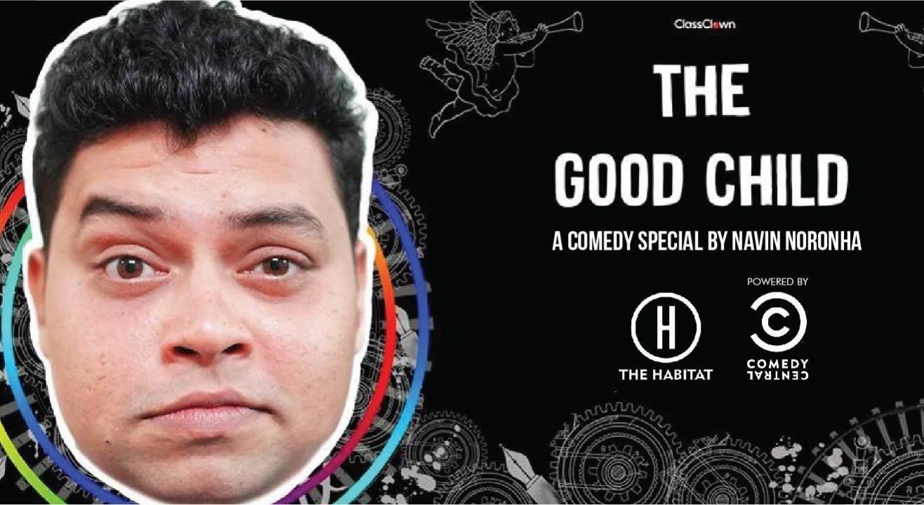 The Good Child - A comedy special by Navin Noronha