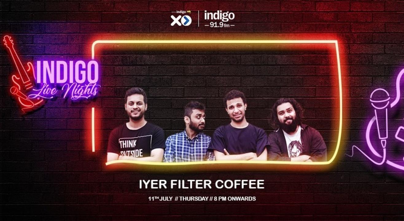 Indigo Live Nights by Iyers Filter Coffee