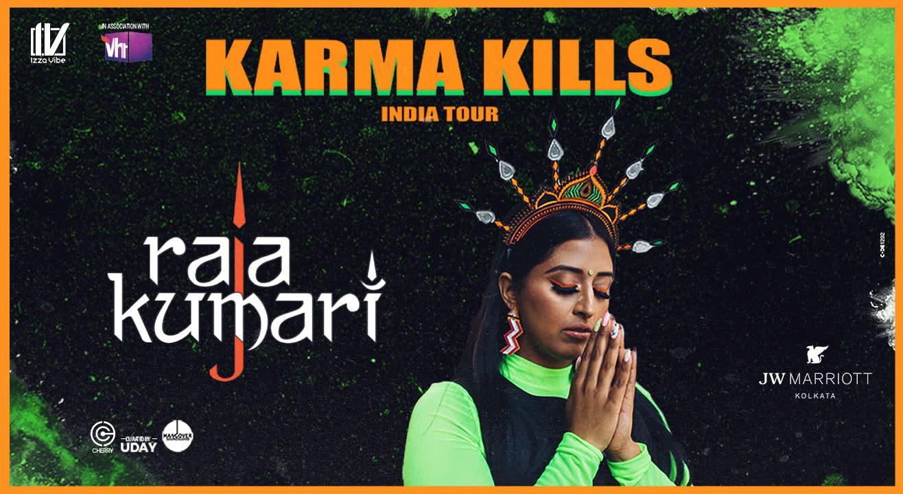 Raja Kumari Karma Kills India Tour   Kolkata