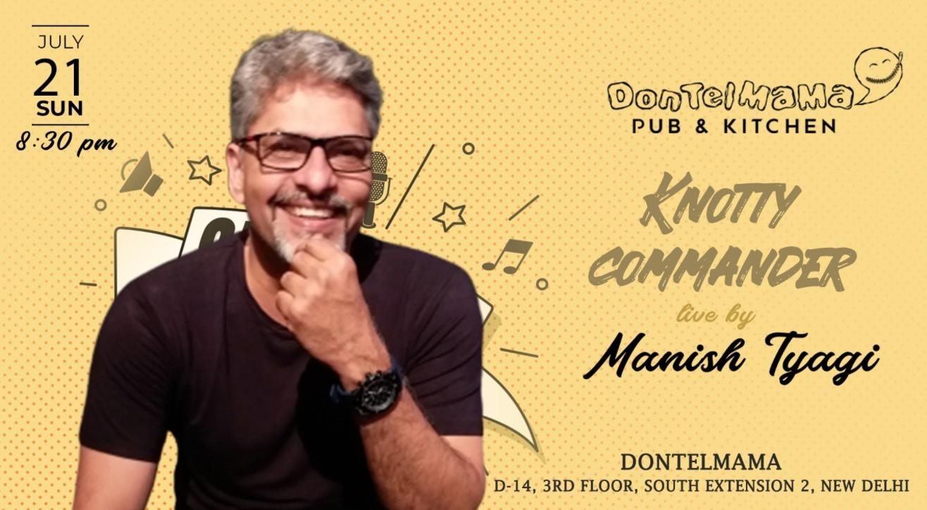 Knotty commander live by Manish Tyagi
