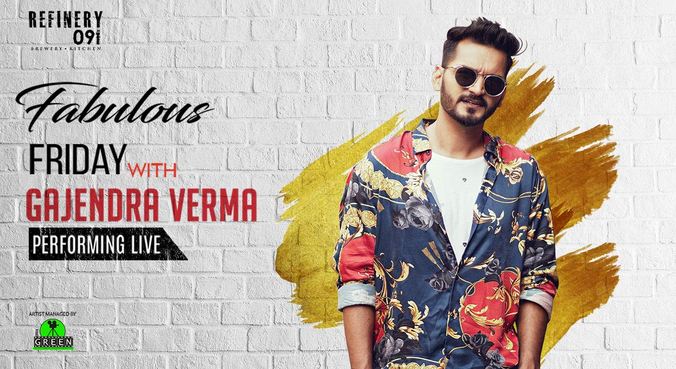 Fabulous Friday with Gajendra Verma