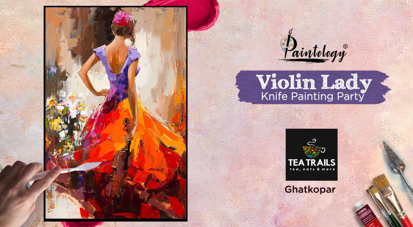 Knife painting party 'Violin Lady' , Ghatkopar by Paintology