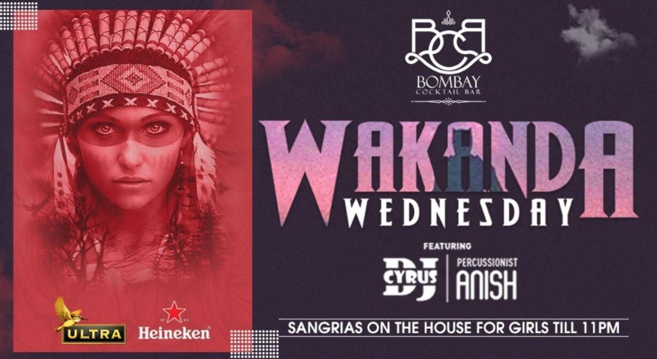 Wakanda Wednesday ft. Dj Cyrus & Anish -17th July