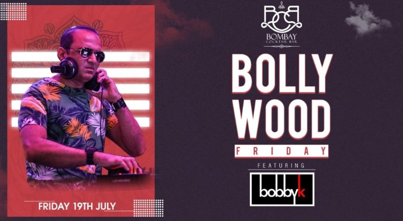 Bollywood Friday ft. Bobby K