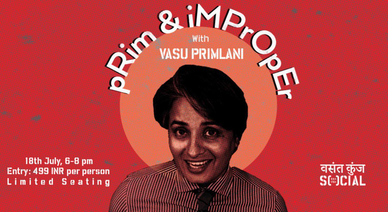 Prim & Improper With Vasu Primlani | Vasant Kunj Social