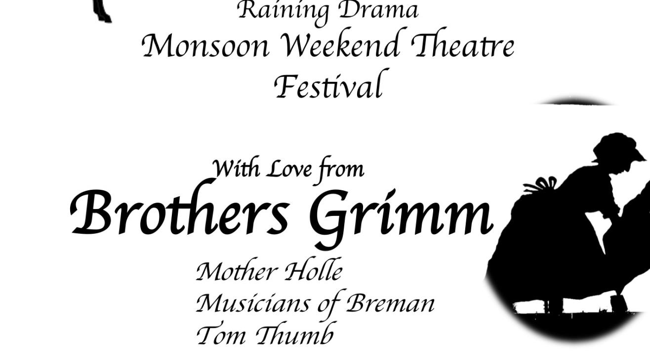With Love from Brothers Grimm at Raining Drama-Monsoon Weekend Theatre Festival