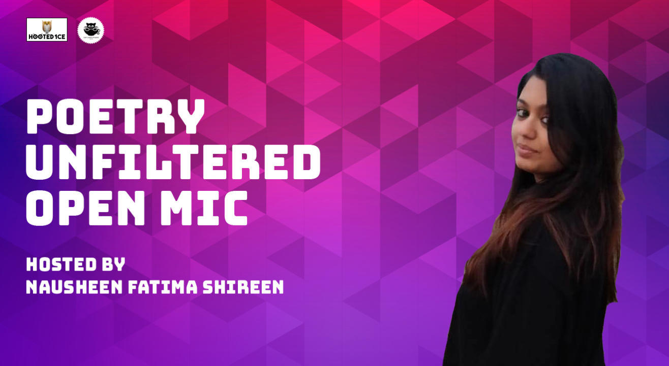 Poetry unfiltered Open Mic ft. Nausheen  Fatima Shireen