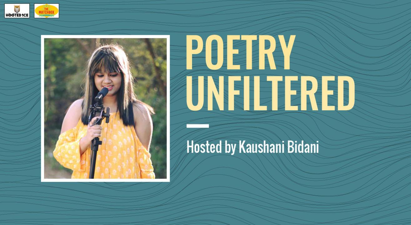 Poetry Unfiltered Open Mic ft. Kaushani  Bidani