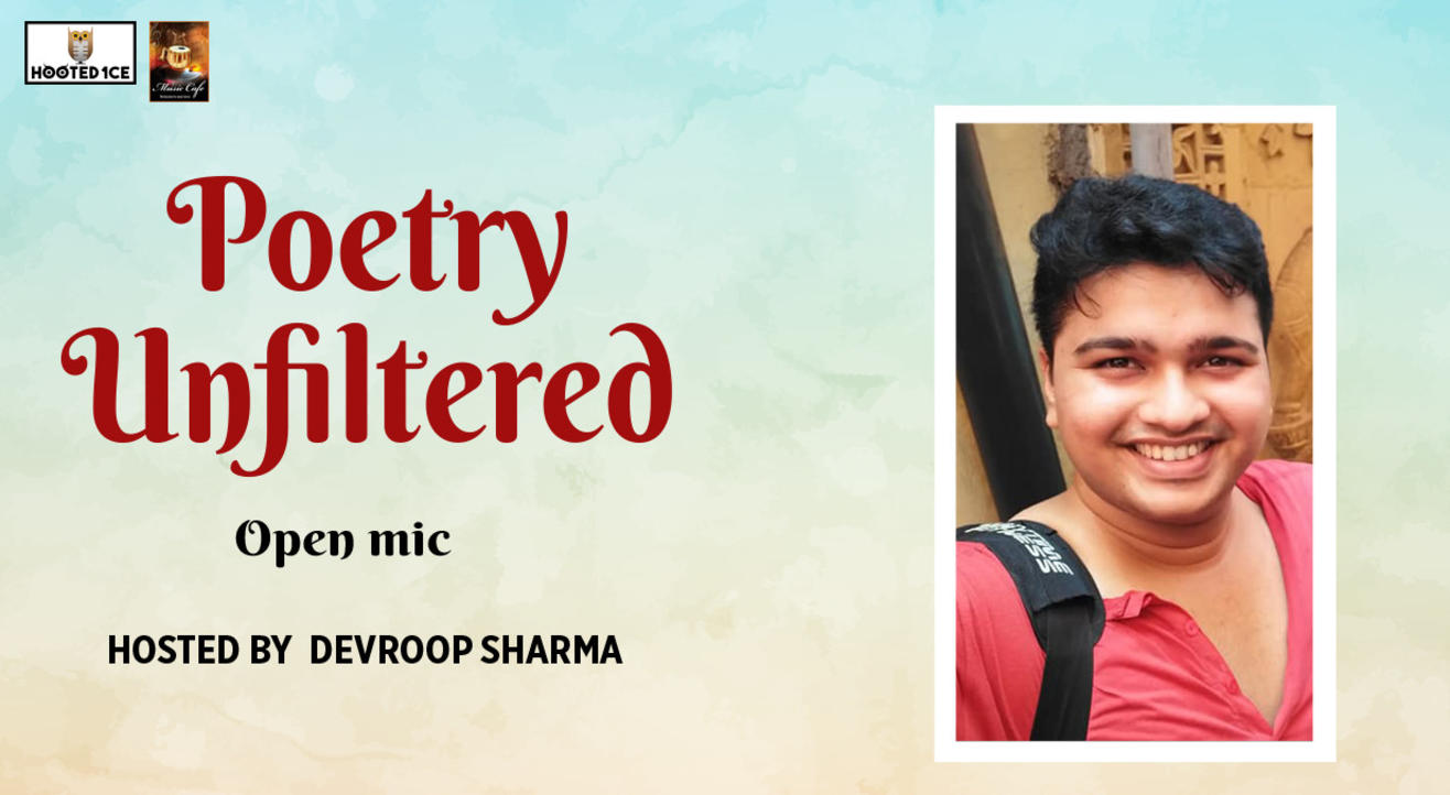 Poetry Unfiltered –Open Mic ft. Devroop  Sharma