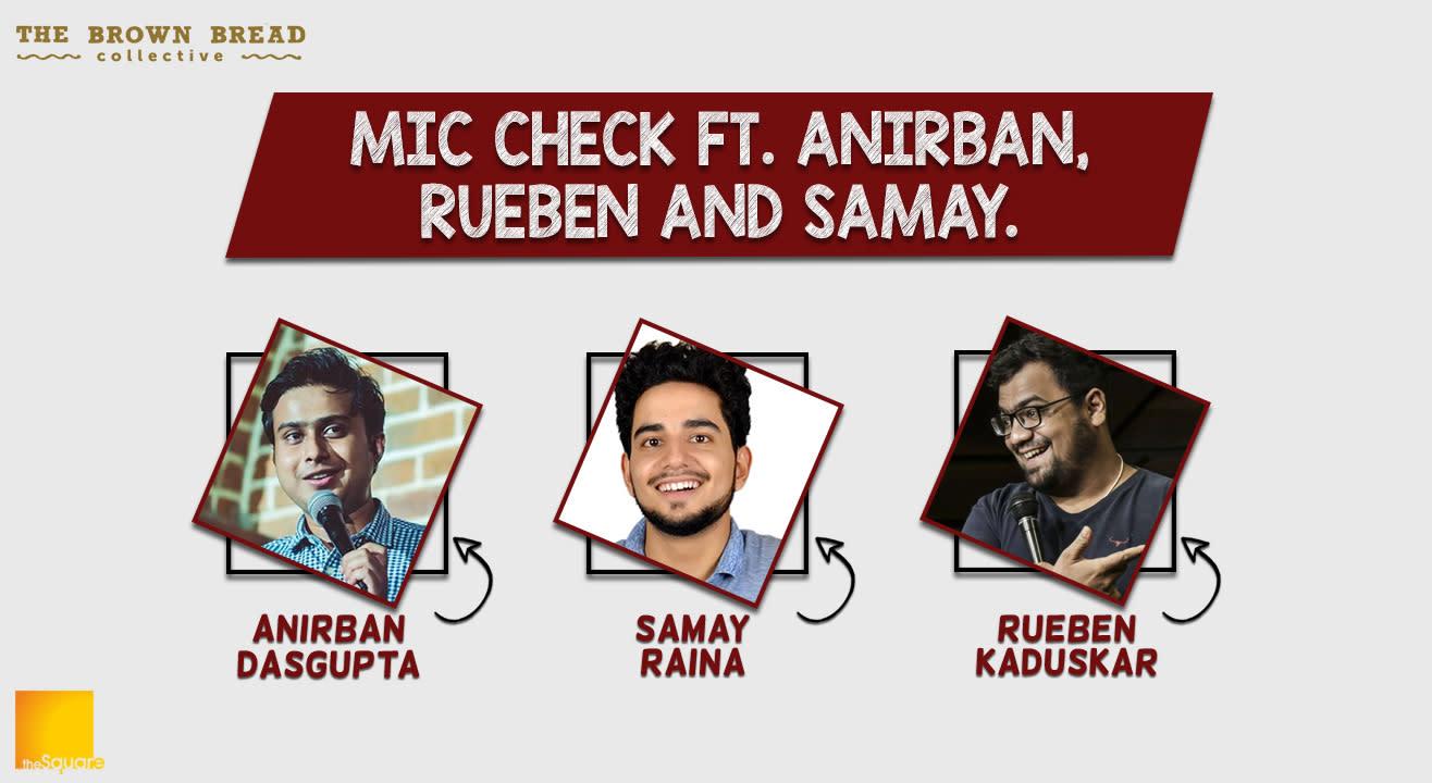 Mic Check ft. Anirban, Rueben and Samay