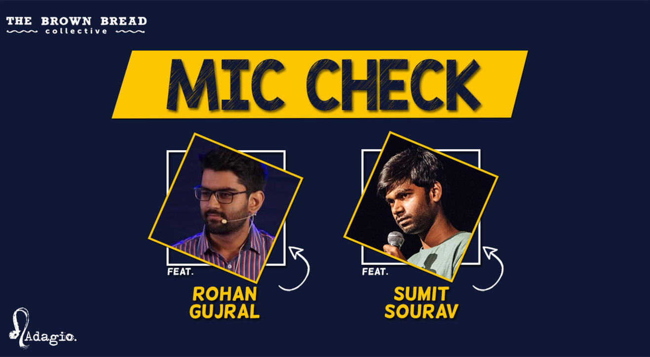 Mic Check ft. Rohan Gujral & Sumit Sourav