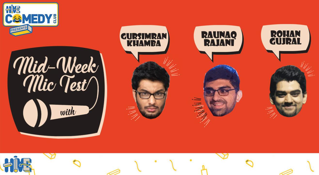 Mid-week Mic Test with Khamba, Rohan and Raunaq