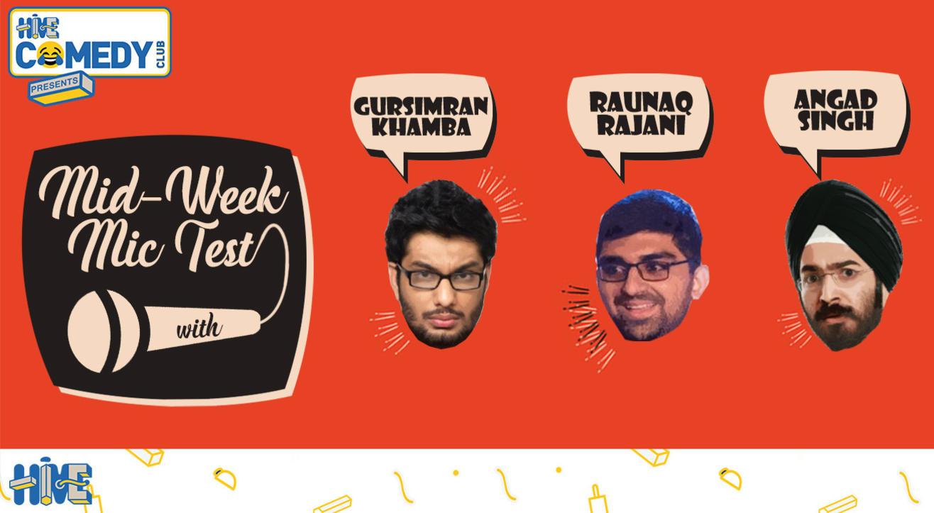 Mid-week Mic Test with Khamba, Angad and Raunaq
