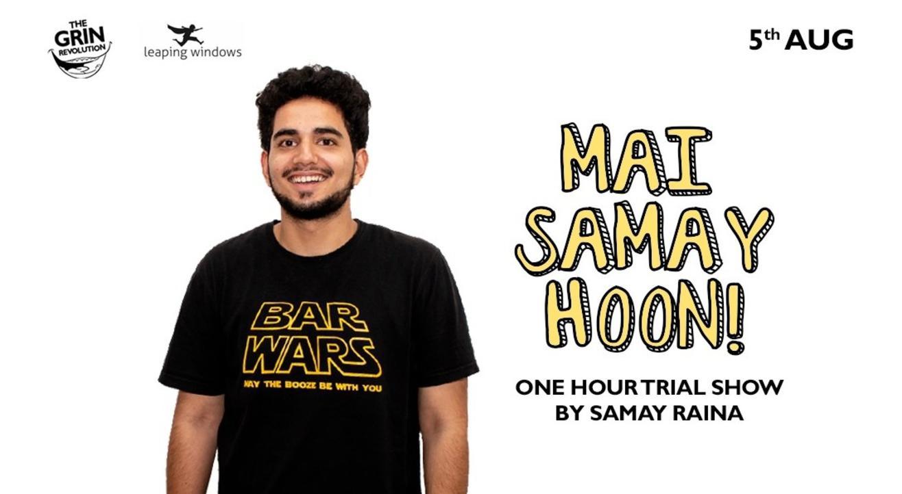 Grin Revolution: Mai Samay Hoon! w/ Samay Raina