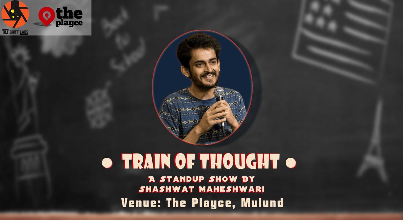 Train Of Thought - A Standup Show By Shashwat Maheshwari