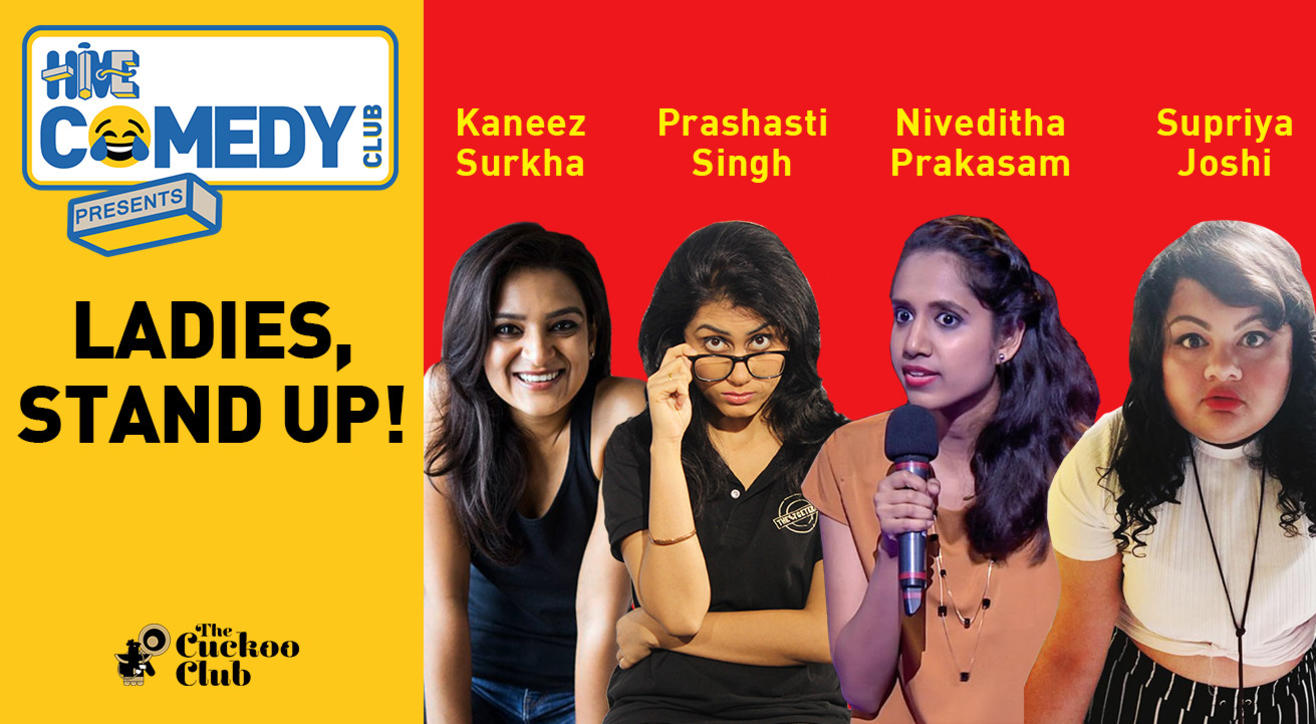 Ladies, Stand-Up! with Kaneez, Prashasti, Niveditha and Supriya hosted by Biswa Kalyan Rath