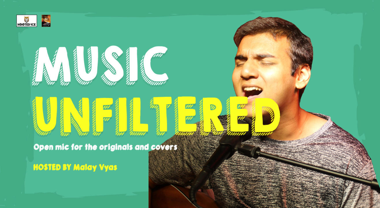 Music Unfiltered Open Mic for Originals  and Covers ft. Malay Vyas