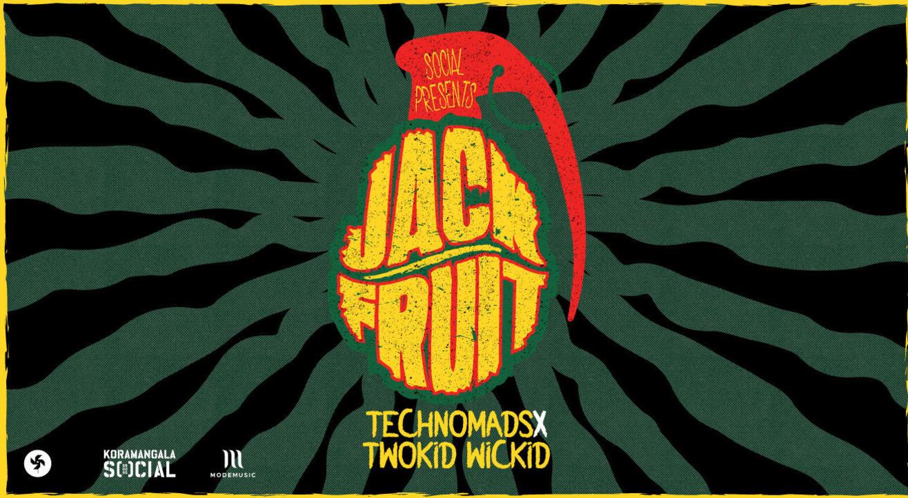 Social Presents Jackfruit ft. TechNomads + Twokid Wickid