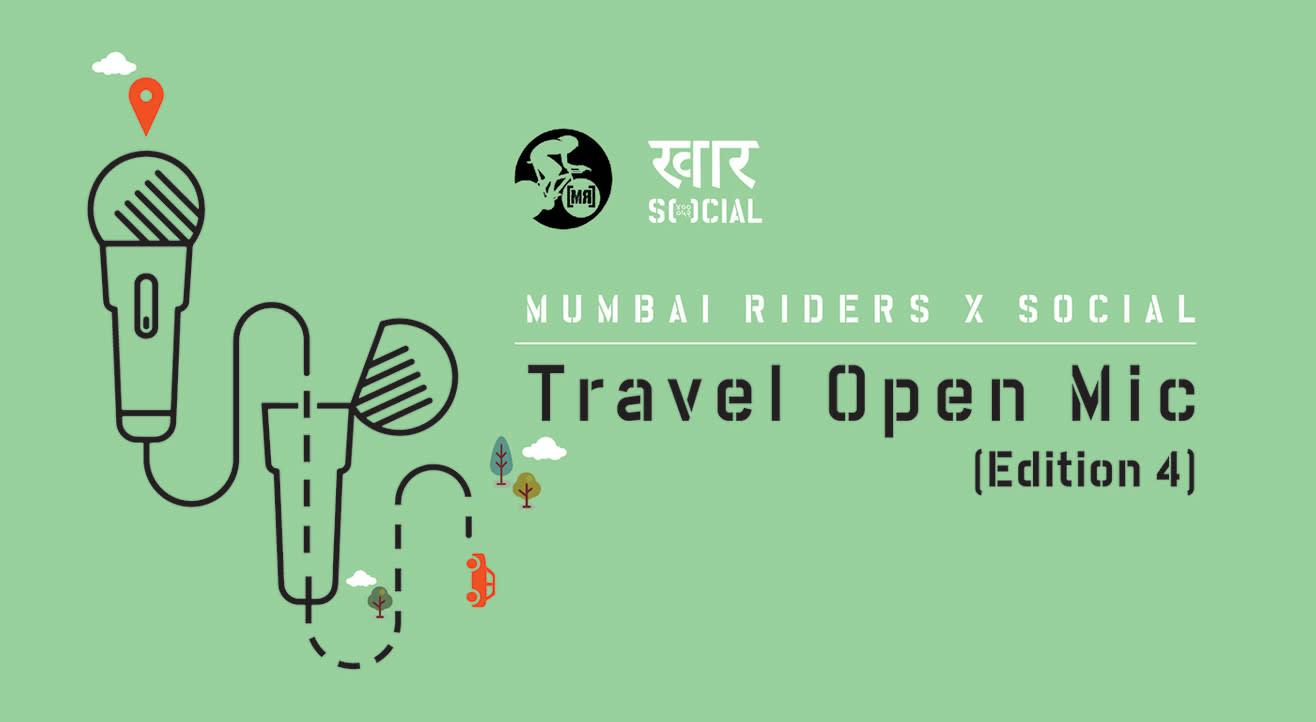 Mumbai Riders x Social: Travel Open Mic (Edition 4)
