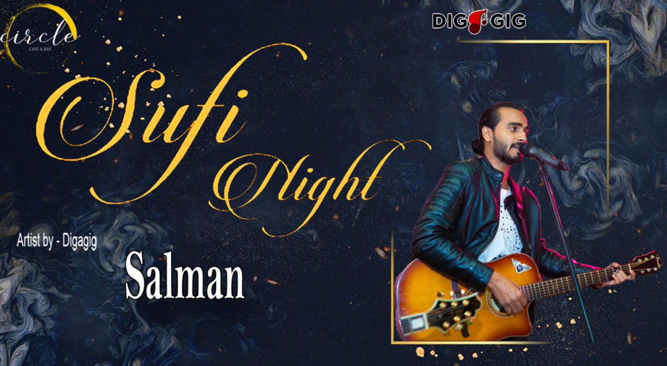 Sufi Night ft. Salmaan live at circle cafe powered by DigaGig