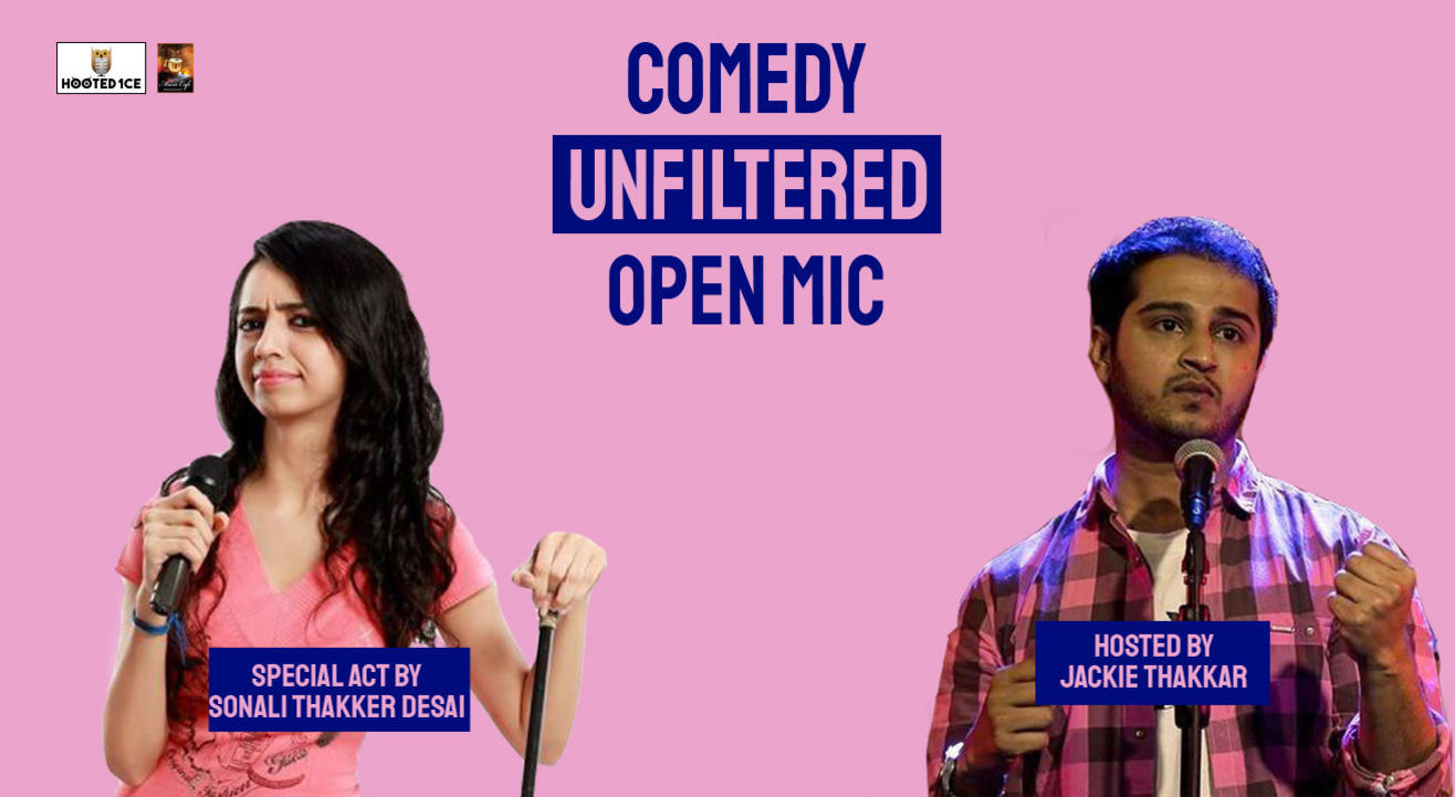 Comedy Unfiltered Open Mic ft. Sonali Thakker