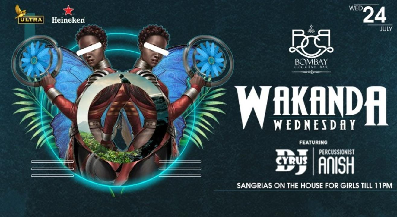 WAKANDA WEDNESDAY #ft DJ CYRUS & Percussionist Anish