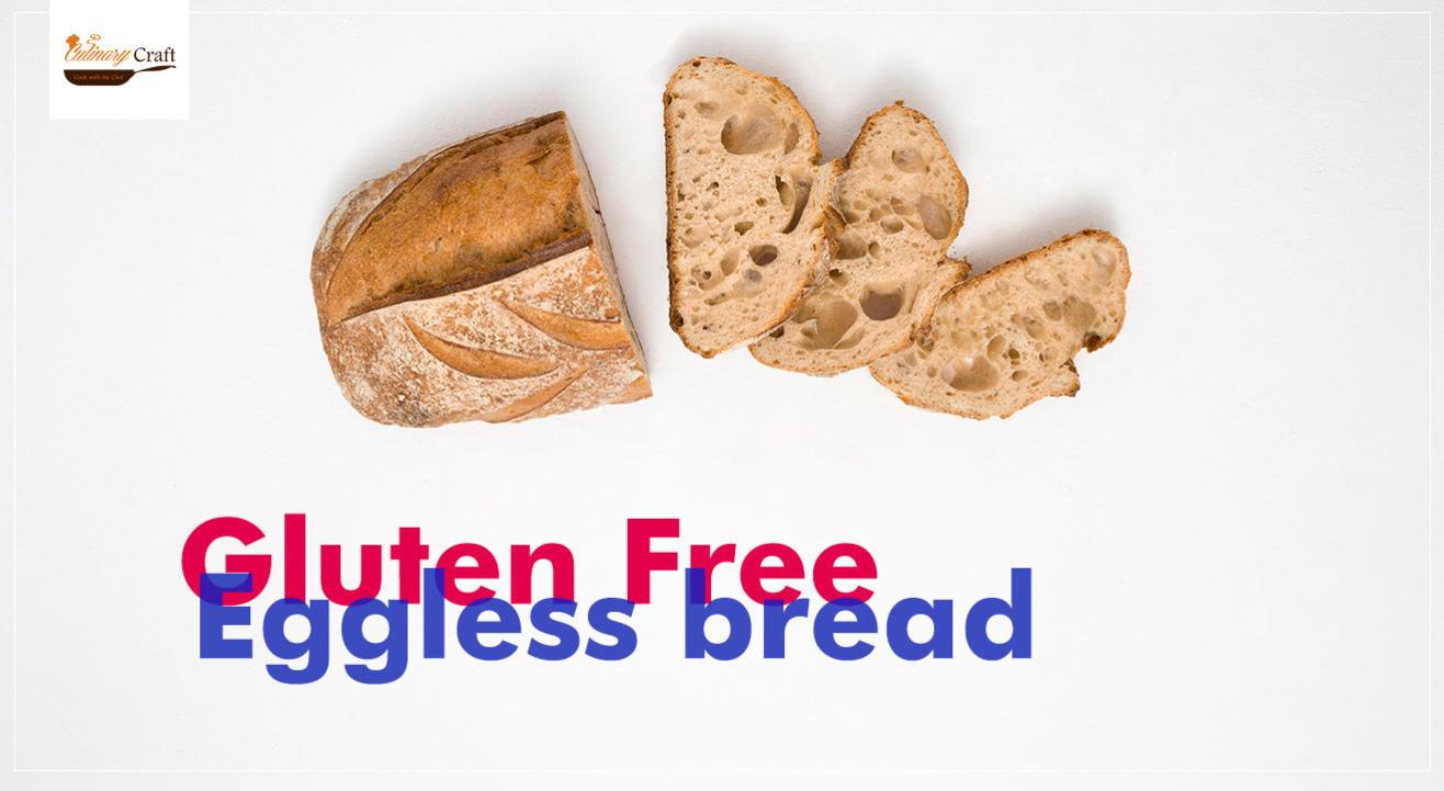 Gluten Free Bread Class (Eggless)
