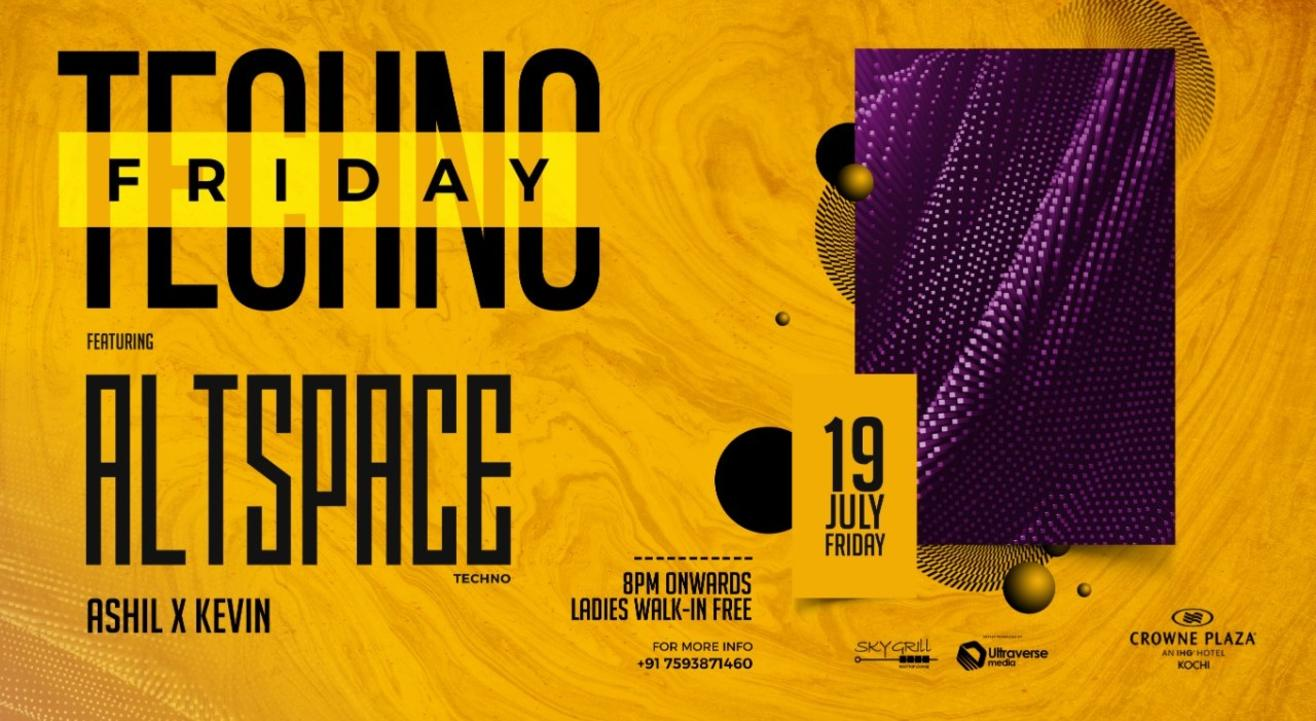 TECHNO FRIDAY Ft. ALTSPACE