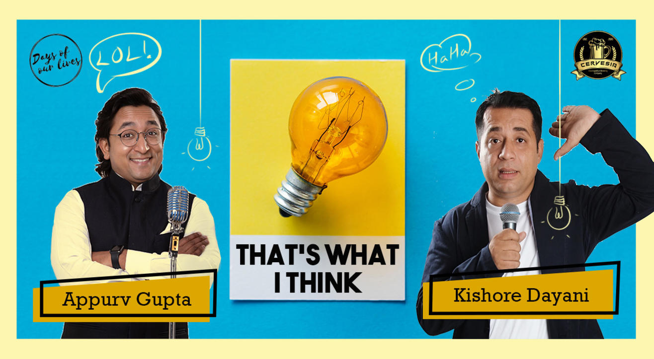 That's What I Think: Stand-up comedy by Appurv Gupta and Kishore Dayani